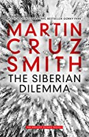 The Siberian Dilemma (Arkady Renko 9)