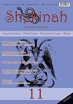 Shekinah 11: Schriftenreihe für Schamanismus, Okkultismus, Parapsychologieie, Magie