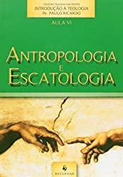 Antropologia e Escatologia