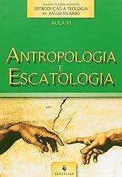 Antropologia e Escatologia