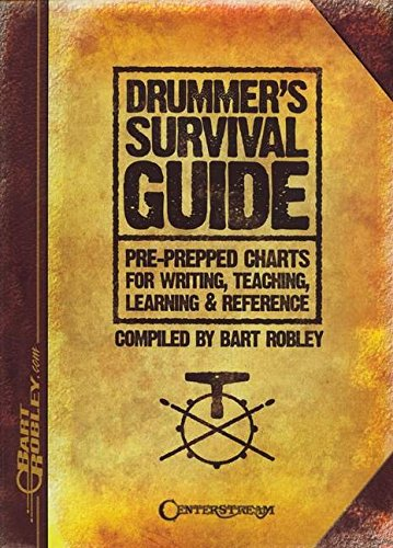 Drummer's Survival Guide: Pre-Prepped Charts for Writing, Teaching, Learning & Reference