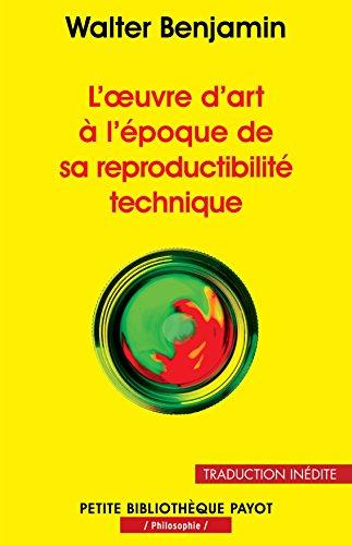 L'œuvre d'art à l'époque de sa reproductibilité technique (PR.PA.PF.PHILO. t. 936)