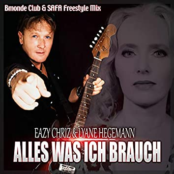 Alles was ich brauch (Bmonde Club & SAFA Freestyle Mix)