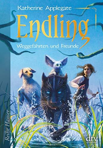Endling (2): Weggefährten und Freunde (Die Endling-Trilogie)