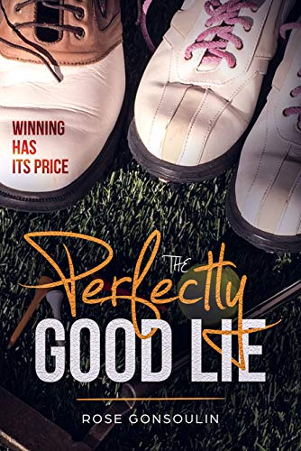 The Perfectly Good Lie: Winning has its price