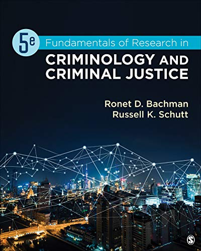 Compare Textbook Prices for Fundamentals of Research in Criminology and Criminal Justice 5 Edition ISBN 9781544374055 by Bachman, Ronet D.,Schutt, Russell K.