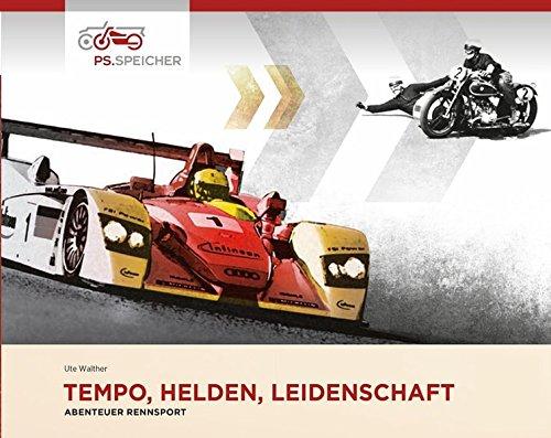 Tempo, Helden, Leidenschaft - Abenteuer Rennsport: PS.Speicher