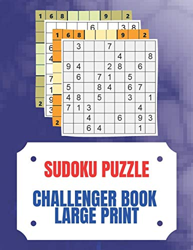 Sudoku Puzzle Challenger Book Large Print: For Adults, Seniors, And Kids. Multi Levels Easy, Medium, Difficult, and Very Hard. Take In Your Travel, Super Brain Training Over 120 Puzzles & Solutions