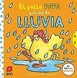 El pollo Pepe y el día de lluvia (El pollo Pepe y sus amigos)