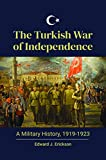 The Turkish War of Independence: A Military History, 1919-1923