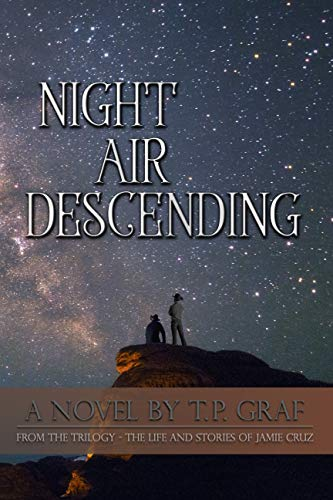 Night Air Descending: A Novel (The Life and Stories of Jaime Cruz Book 2) by [T P Graf]