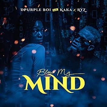 Blow My Mind (feat. Kaka & RYZ)