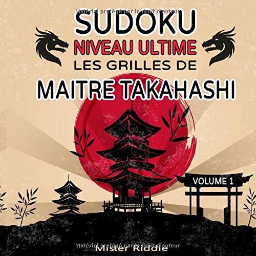 SUDOKU - NIVEAU ULTIME - LES GRILLES DE MAITRE TAKAHASHI