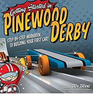 BY Thorne, Troy ( Author ) [{ Getting Started in Pinewood Derby: Step-By-Step Workbook to Building Your First Car! By Thorne, Troy ( Author ) Nov - 01- 2011 ( Paperback ) } ]