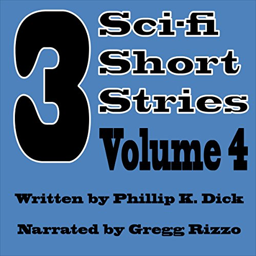 3 Sci-fi Short Stories, Vol, 4 audiobook cover art