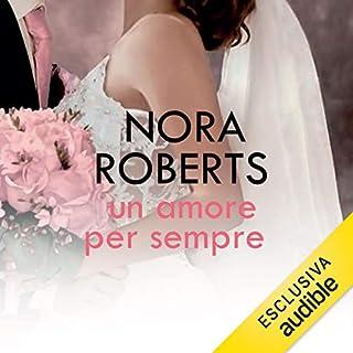 Un amore per sempre     Bride Quartet 4              Di:                                                                                                                                 Nora Roberts                               Letto da:                                                                                                                                 Chiara Francese                      Durata:  10 ore e 16 min     45 recensioni     Totali 4,6