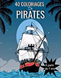40 Coloriages de Pirates: POUR ENFANTS À PARTIR DE 7 ANS|40 COLORIAGES PIRATES| GRAND FORMAT| IDÉAL POUR OCCUPER VOS ENFANTS PENDANT DES HEURES