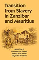 Transition from Slavery in Zanzibar and Mauritius: A Comparative History