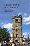 Independency in St Albans: An account of the rise of Independent Churches