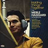 Holding Things Together: Merle Haggard Songbook / Various