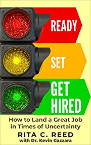 Ready Set Get Hired: How to Land a Great Job in Times of Uncertainity