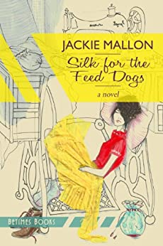 Silk for the Feed Dogs by [Jackie Mallon]