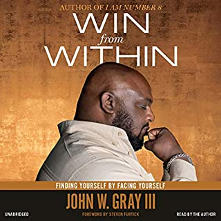 Win from Within     Finding Yourself by Facing Yourself              Written by:                                                                                                                                 John Gray,                                                                                        Steven Furtick - foreword                               Narrated by:                                                                                                                                 John Gray                      Length: 5 hrs and 51 mins     1 rating     Overall 5.0
