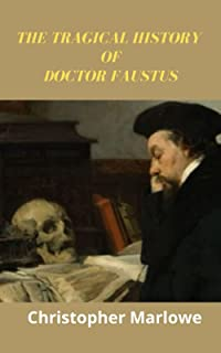 THE TRAGICAL HISTORY OF DOCTOR FAUSTUS(Annotated)