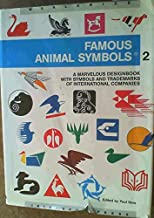 Famous Animal Symbols: A Marvelous Designbook with Symbols and Trademarks of International Companies Designed by Leading Artists and Graphic Designers: vol 2: 002 by Paul Ibou (1992-06-01)