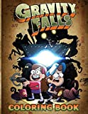 Gravity Falls Coloring Book: Coloring Books For Kid And Adult...