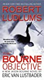 Robert Ludlum's (TM) The Bourne Objective (Jason Bourne series)