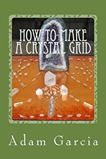 How to Make a Crystal Grid: Step by Step Instruction for 11 Grids by Adam, The Crystal Gridmaker