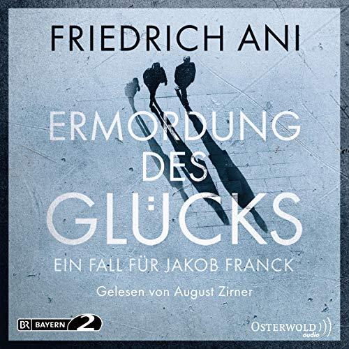 Ermordung des Glücks: Ein Fall für Jakob Franck: 6 CDs