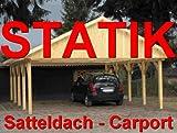 Statik Berechnung Satteldach Carports Breite: 6,00 m - 1,30 kN Schneelastzone III