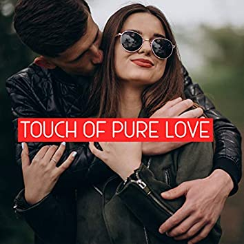Touch of Pure Love - Feel the Subtle and Romantic Jazz Atmosphere that Will Take You to the World of Love