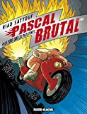 Pascal Brutal - Tome 03 - Plus fort que les forts