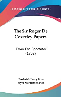 The Sir Roger De Coverley Papers: From The Spectator (1902)