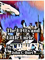 The UFO's and Little Uncle.