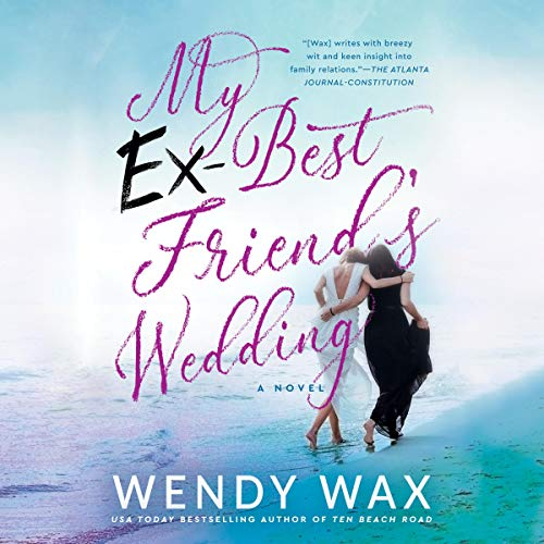 My Ex-Best Friend's Wedding                   By:                                                                                                                                 Wendy Wax                               Narrated by:                                                                                                                                 Lauren Fortgang,                                                                                        Ellen Archer,                                                                                        Brittany Pressley                      Length: 11 hrs and 28 mins     12 ratings     Overall 4.7