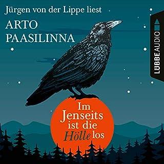 Im Jenseits ist die Hölle los                   Autor:                                                                                                                                 Arto Paasilinna                               Sprecher:                                                                                                                                 Jürgen von der Lippe                      Spieldauer: 4 Std. und 54 Min.     35 Bewertungen     Gesamt 4,0