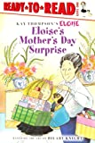 Eloise's Mother's Day Surprise (Kay Thompson's Eloise Ready to Read Level 1)
