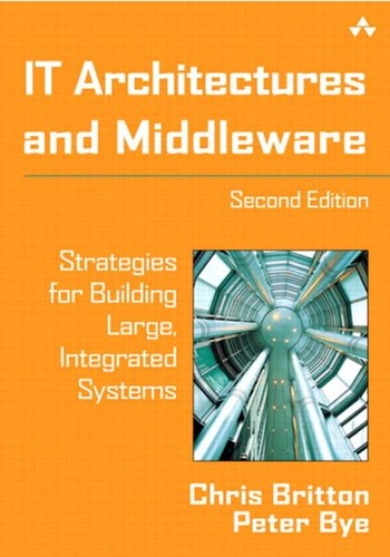 IT Architectures and Middleware: Strategies for Building Large, Integrated Systems (English Edition)