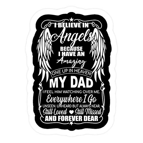 DKISEE 3 PCs Stickers I Believe in Angels Because I Have an Amazing One Up in Heaven My Dad Die-Cut Wall Decal 4 inches