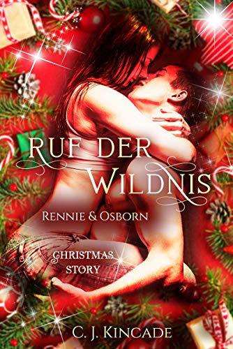 Ruf der Wildnis: Rennie & Osborn - Christmas Story (Die Gestaltwandler von...