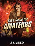 Not a Game for Amateurs (English Edition)