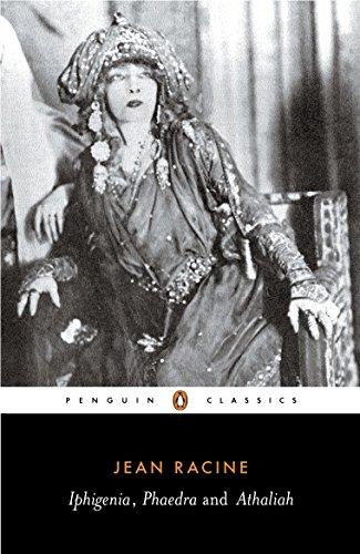 Iphigenia, Phaedra, Athaliah (Penguin Classics)