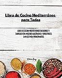 Libro de cocina mediterráneo para todos: Libro de cocina mediterráneo saludable y sabroso con imágenes ilustradas y directrices simples para principiantes (1)