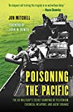 Poisoning the Pacific: The US Military's Secret Dumping of Plutonium, Chemical Weapons, and Agent Orange (Asia/Pacific/Perspectives)