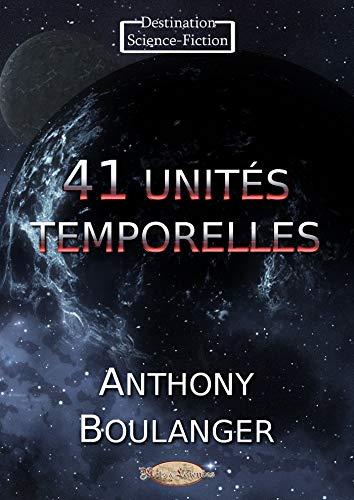 41 unités temporelles par [Anthony Boulanger]