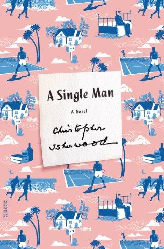 A Single Man: A Novel (Picador Modern Classics)
